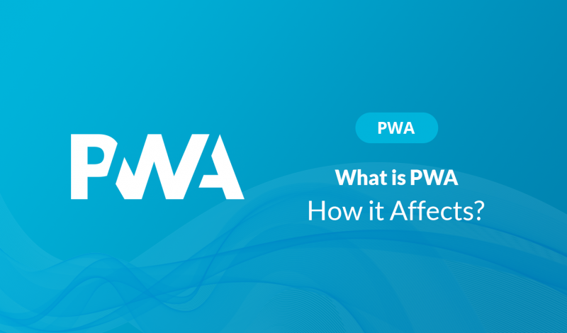 What is PWA and how it's affects Ecommerce Business