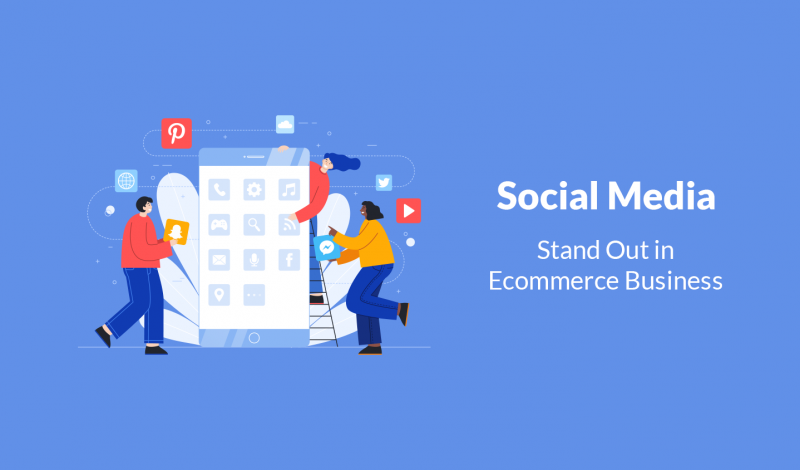 Stand Out in Ecommerce Business using Social Media