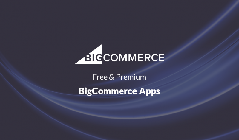 Free and Premium BigCommerce Apps to Optimize Ecommerce store