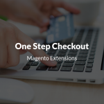 5 Powerful One Step Checkout Magento 2 Extensions