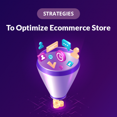 Strategies to Optimize your Ecommerce Store