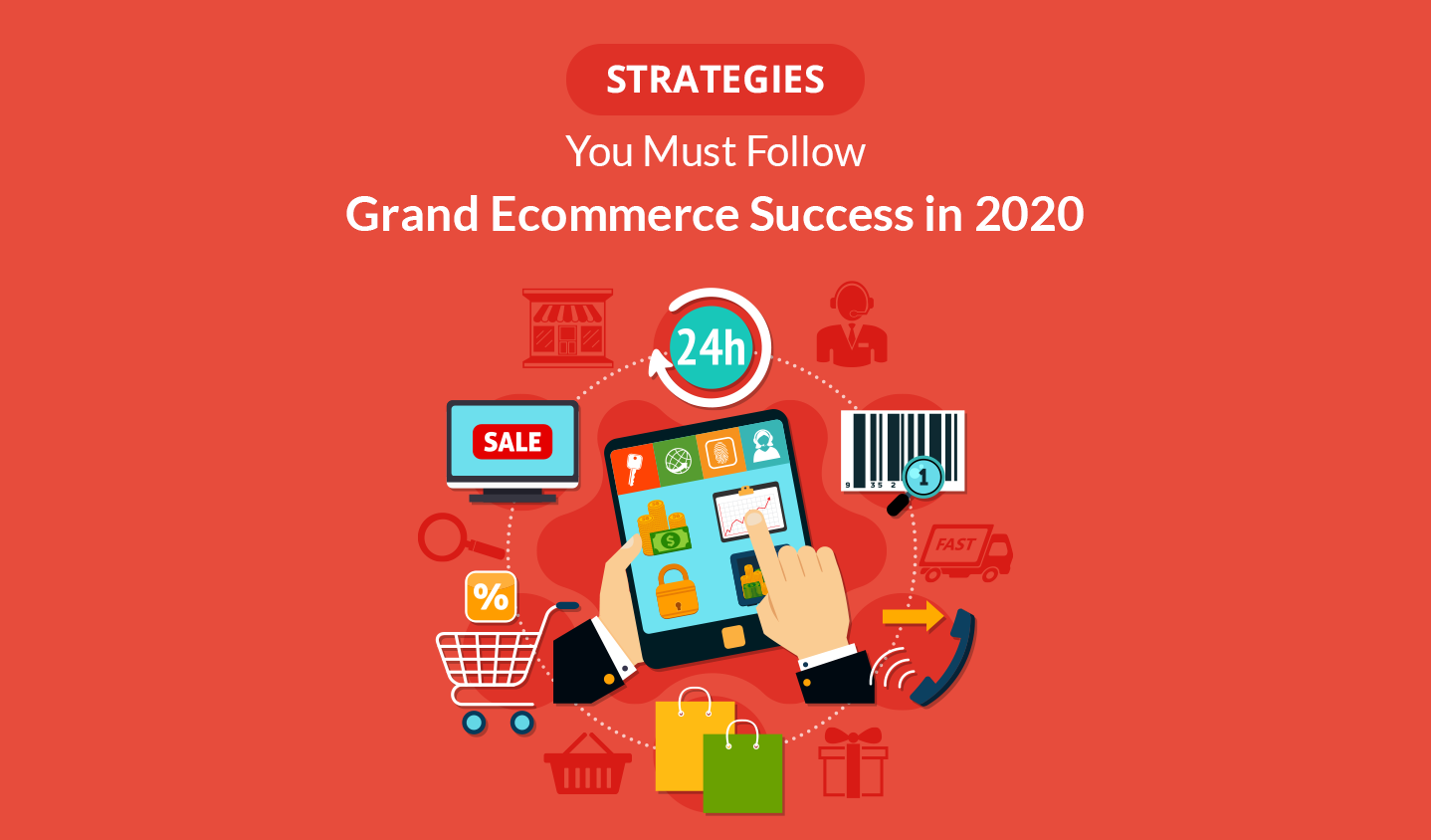 10 Strategies You Must Follow For Grand Ecommerce Success in 2020