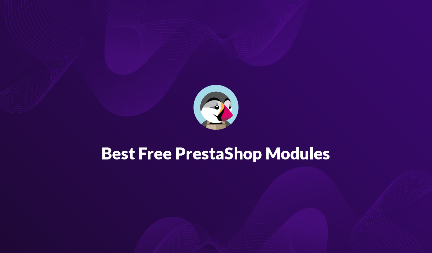10+ Best Free PrestaShop Modules 2020