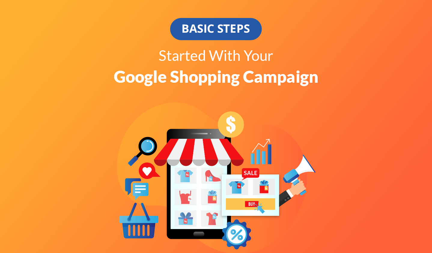 7 Basic Steps To Get Started With Your Google Shopping Campaign