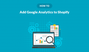 How to add Google Analytics to Shopify