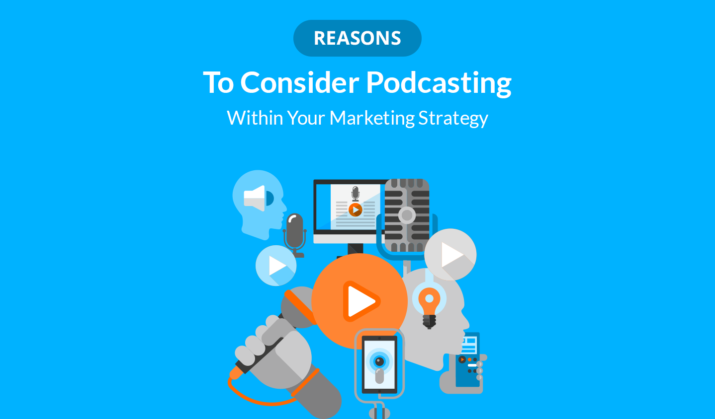 6 Reasons Why You Should Consider Podcasting Within Your Marketing Strategy