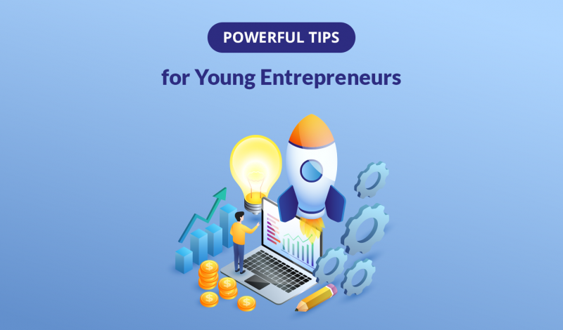 Top 7 Powerful Tips for Young Entrepreneurs