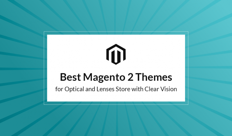 Best Magento 2 Themes for Optical and Lenses Store with Clear Vision
