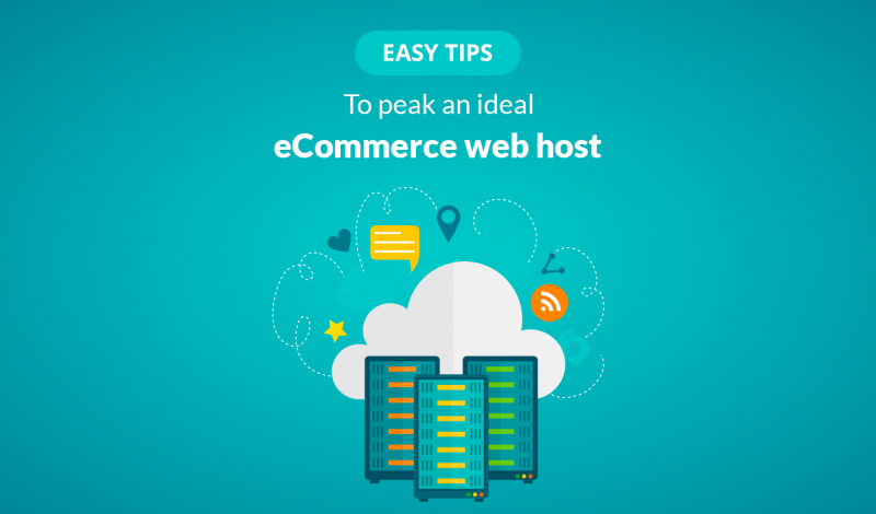 easy tips to help you pick an ideal eCommerce web host