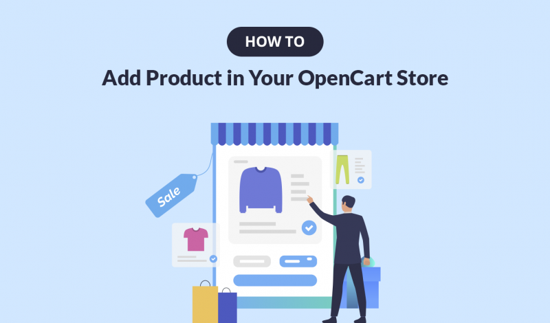 How to Add Product in Your OpenCart Store
