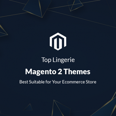 Top Lingerie Magento 2 Themes Best Suitable for Your Ecommerce Store