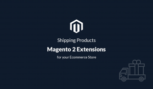 Shipping Magento 2 Extensions