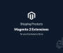 Magento 2 Extensions to Shipping Products for your Ecommerce Store