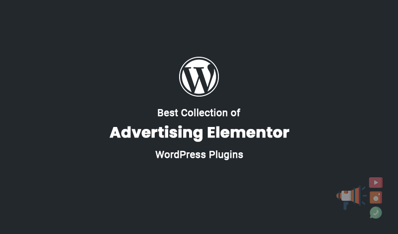 Best Collection of Advertising Elementor WordPress Plugins to Boost Sales