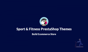 10+ Best Sport & Fitness PrestaShop Themes to Build Ecommerce Store