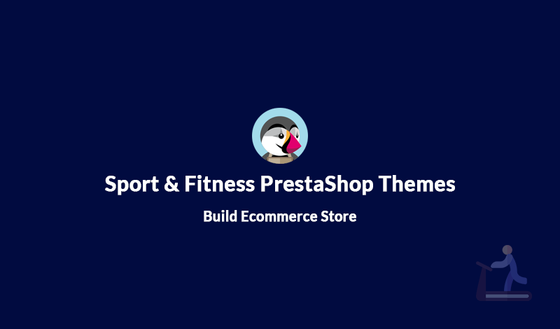 10+ Best Sport & Fitness PrestaShop Themes to Build Ecommerce Store