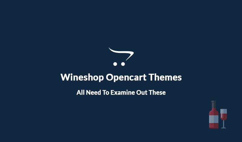 Best Wineshop Opencart Themes You All Need To Examine Out These