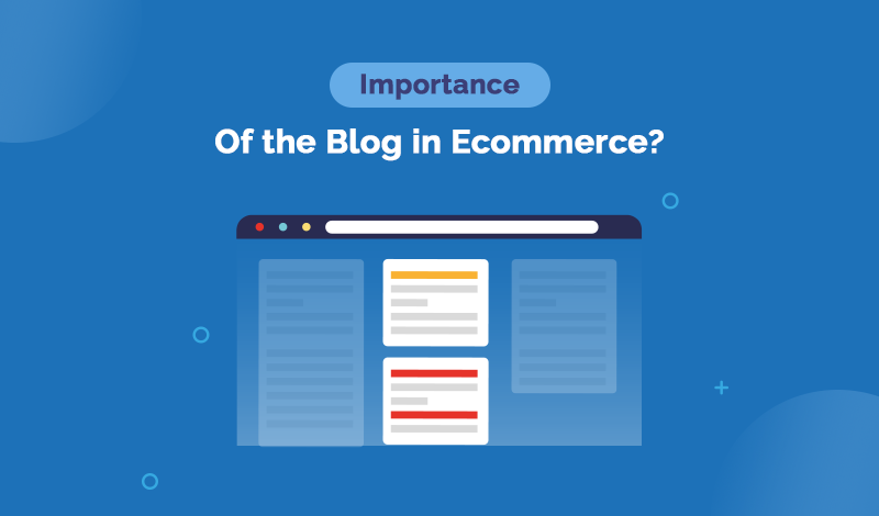 What is the Importance of the blog in Ecommerce?
