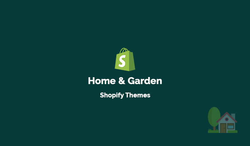 10+ Home & Garden Shopify Themes for Your Ecommerce Store