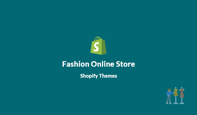 Find The Perfect Fashion Shopify Themes for Your Online Store
