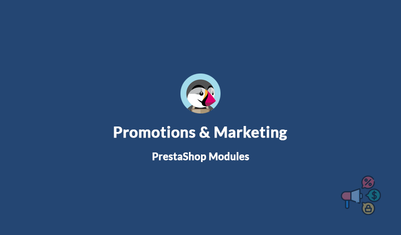 7+ Promotions & Marketing PrestaShop Modules To Spread Your Business