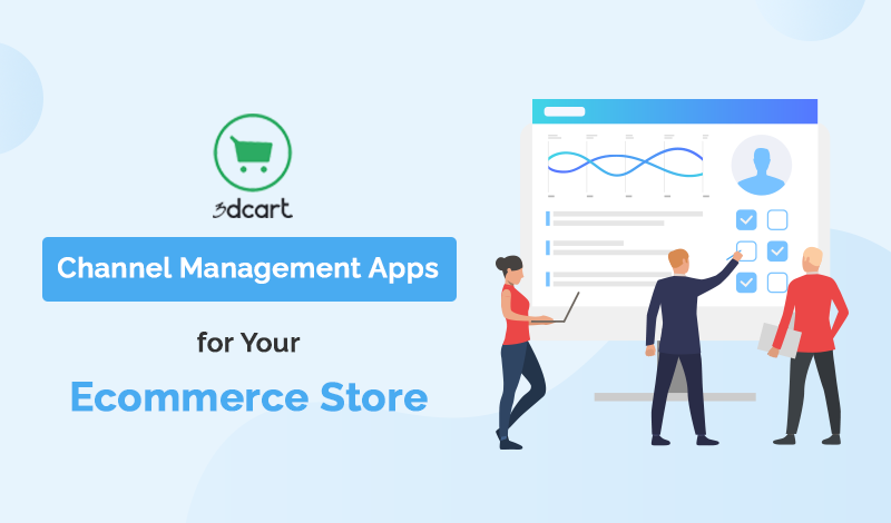 Best Channel Management 3dcart Apps For Your Ecommerce Store