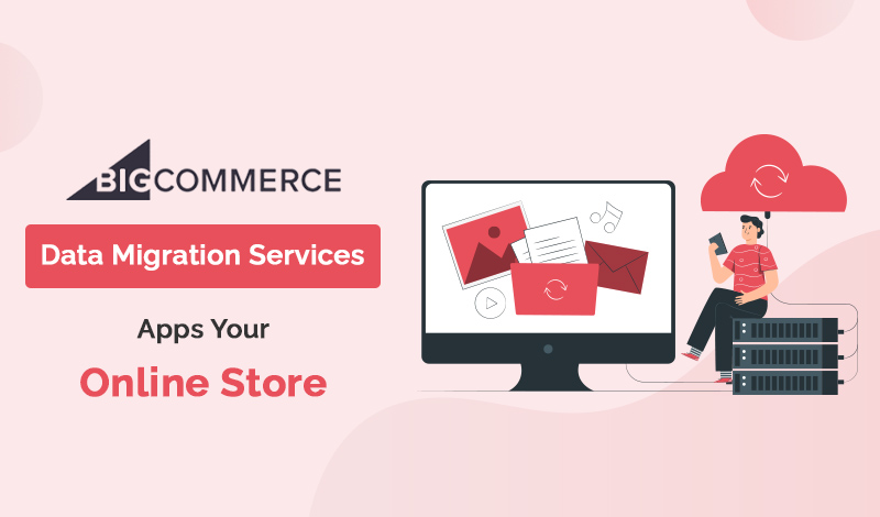 Best Collection Of Data Migration Services BigCommerce Apps