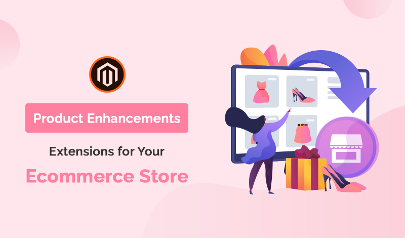 Best Collection Of Magento 2 Product Enhancements Extensions
