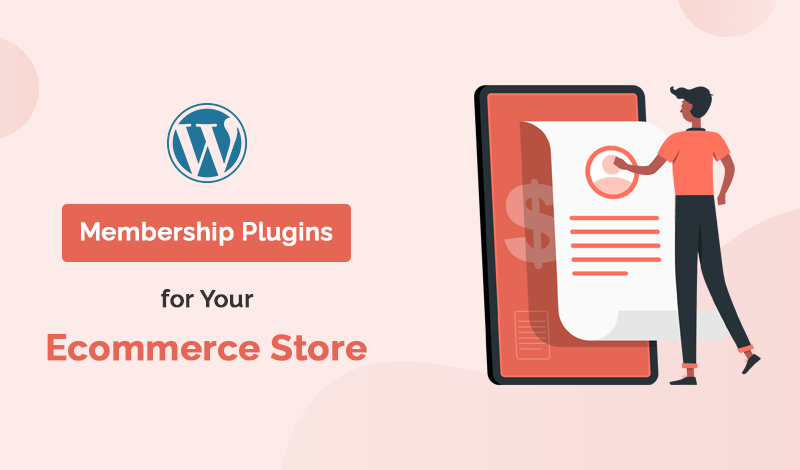 Best Membership WordPress Plugins For Your Ecommerce Store