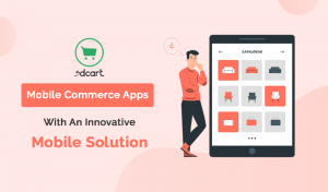 Best Mobile Commerce 3dcart Apps With An Innovative Mobile Solution