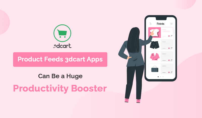 Best Product Feeds 3dcart Apps Can Be a Huge Productivity Booster