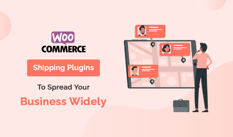 Best Shipping WooCommerce Plugins To Spread Your Business Widely