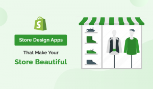 Best Store Design Shopify Apps That Make Your Online Store Beautiful