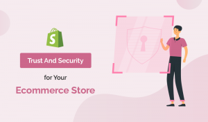 Best Trust And Security Shopify Apps For Your Ecommerce Store