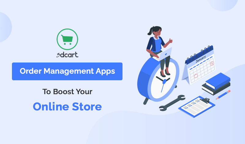 Collection For Order Management 3dcart Apps To Boost Your Online Store