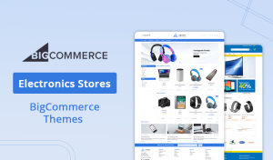 Browse 10 Electronics BigCommerce Themes Creating Your Online Store!