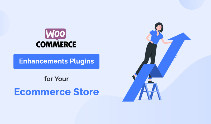Enhancements WooCommerce Plugins For Your Ecommerce Store