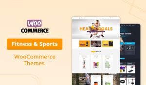 Top 10 Fitness and Sports WooCommerce Themes To Build Your Store