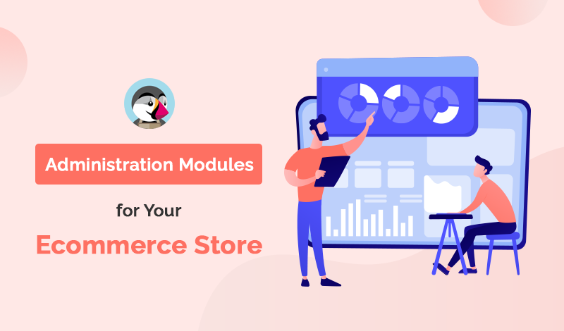 Top 10+ Administration PrestaShop Modules For Your Ecommerce Store