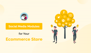 Social Media PrestaShop Modules To Integrate Social Media For Your Ecommerce Store