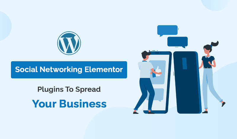 Social Networking Elementor WordPress Plugins To Spread Your Business