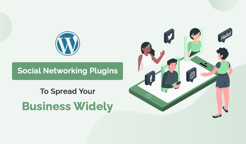 Social Networking WordPress Plugins To Spread Your Business Widely