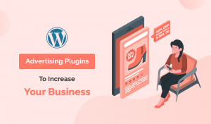 Top 10+ Advertising WordPress Plugins To Increase Your Business