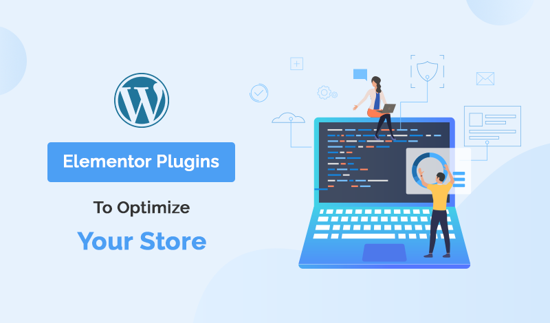 Top 7+ Utilities Elementor WordPress Plugins To Optimize Your Store