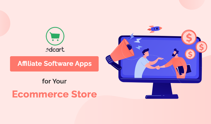Top Affiliate Software 3dcart Apps For Your Ecommerce Store