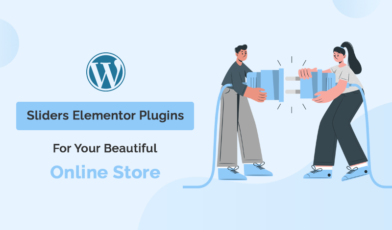 Top Sliders Elementor WordPress Plugins For Your Beautiful Online Store