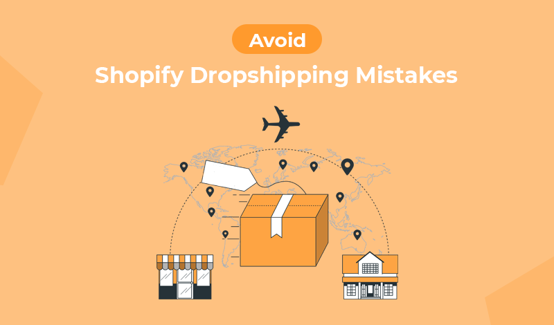 5 Biggest Shopify Dropshipping Mistakes You Need To Avoid