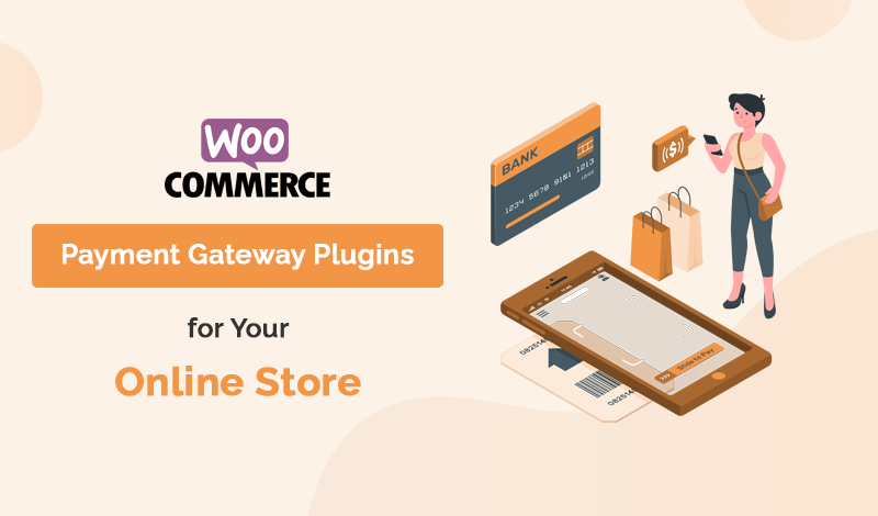 Best Payment Gateway WooCommerce Plugins For Your Online Store