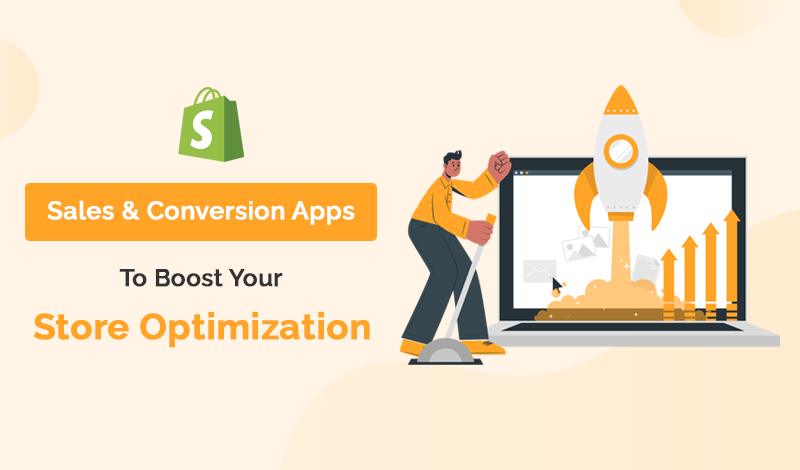 Best Boost Your Store Sales And Conversion Optimization Shopify Apps