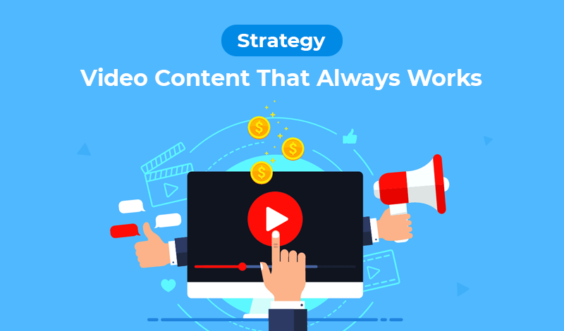 Video Content Strategy That Always Works